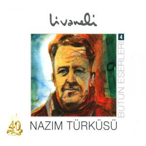 Bütüneserleri, Vol. 4 (Nazim Türküsü) Albümü