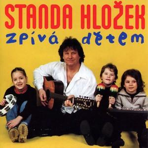 Stanislav Hložek - Standa Hložek zpívá dětem