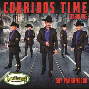 Corridos Time-Season One- Soy Parrandero