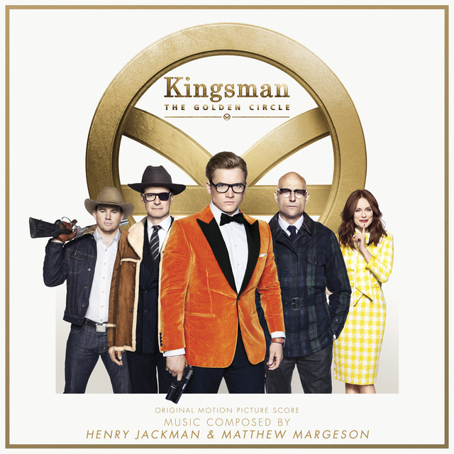 Henry Jackman, Matthew Margeson Kingsman: The Golden Circle (Original Motion Picture Score) album cover