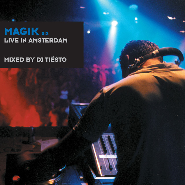 Tiësto Magik Six Mixed By DJ Tiësto (Live in Amsterdam) album cover