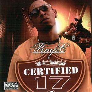 Pimp C Presents: Certified 17
