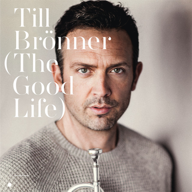 Album cover for The Good Life by Till Brönner