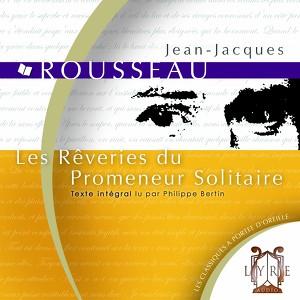 Les Rêveries Du Promeneur Solitaire / Rousseau / Texte Intégral Audiobook