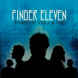 Them Vs. You Vs. Me - Finger Eleven