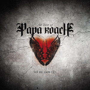 To Be Loved: The Best of Papa Roach album