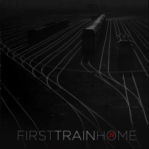 First Train Home