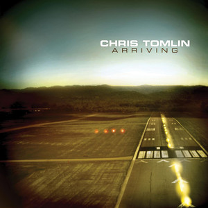 Arriving - Chris Tomlin