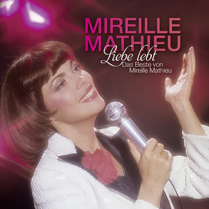 Liebe lebt: Das Beste von Mireille Mathieu album