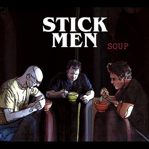 Stick Men, Soup på Spotify