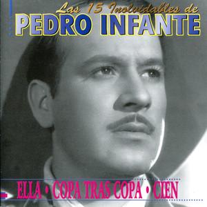Las 15 Involvidables De Pedro Infante - Pedro Infante