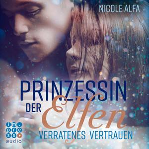 Prinzessin der Elfen. Verratenes Vertrauen Audiobook
