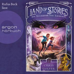 Die Rückkehr der Zauberin - Land of Stories - Das magische Land 2 (Ungekürzte Lesung) Audiobook