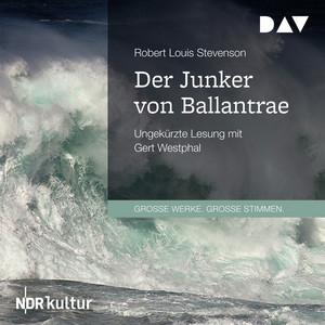 Der Junker von Ballantrae (Ungekürzt)