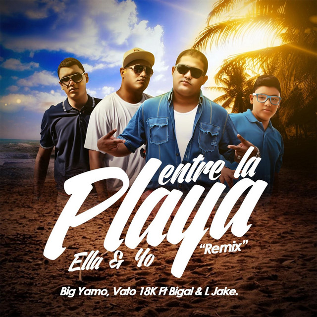 Entre la Playa Ella y Yo (Oficial Remix) [feat. Bigal & L Jake]