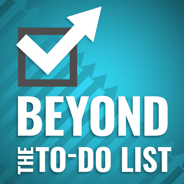 Beyond the To-Do List | Podcast on Spotify
