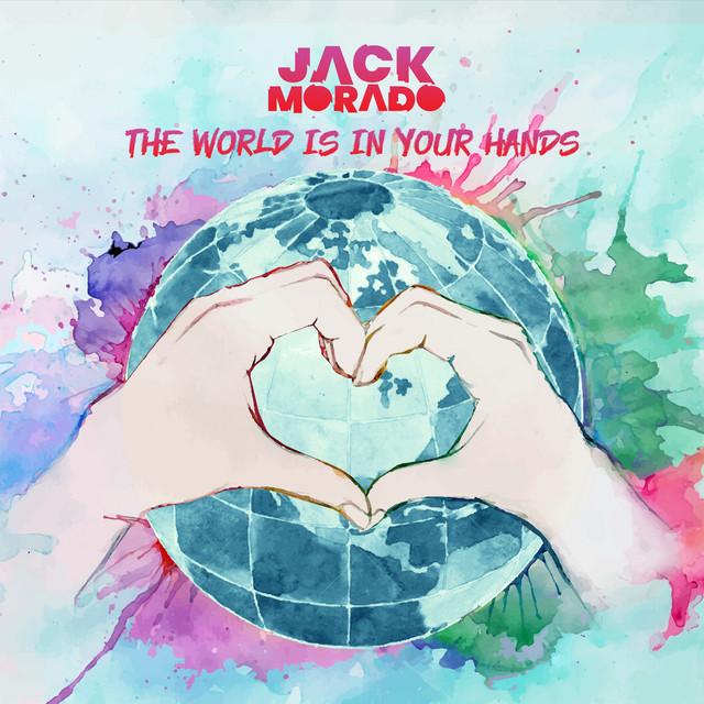 Jack Morado - The World Is In Your Hands ile ilgili görsel sonucu