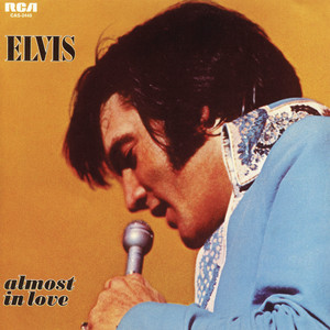 Almost in Love - Elvis Presley
