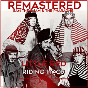 Little Red Riding Hood - Sam The Sam And The Pharaohs