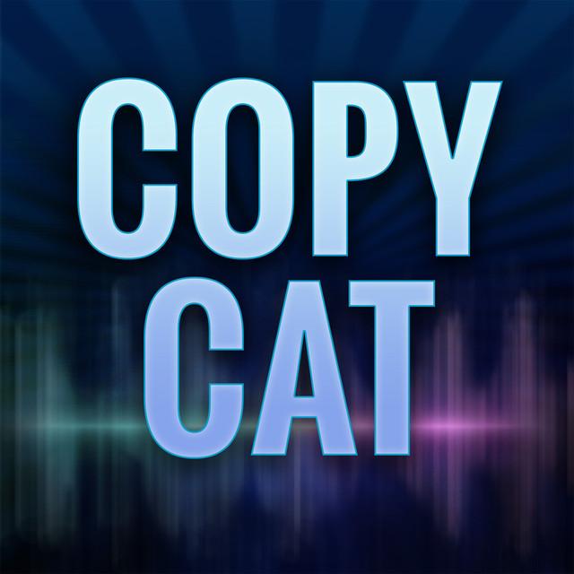 Copy Cat (Originally Performed by Skream and Kelis