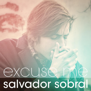 Excuse Me - Salvador Sobral