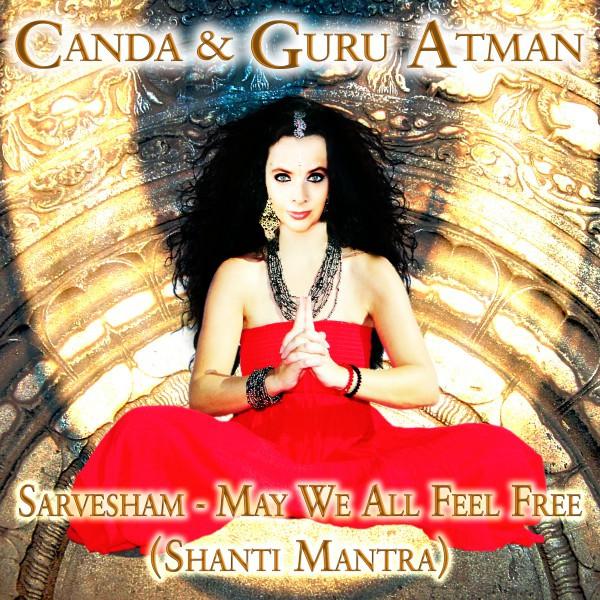 Sarvesham - May We All Feel Free (Shanti Mantra) by Canda on