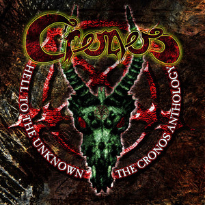 Hell to the Unknown: The Cronos Anthology album