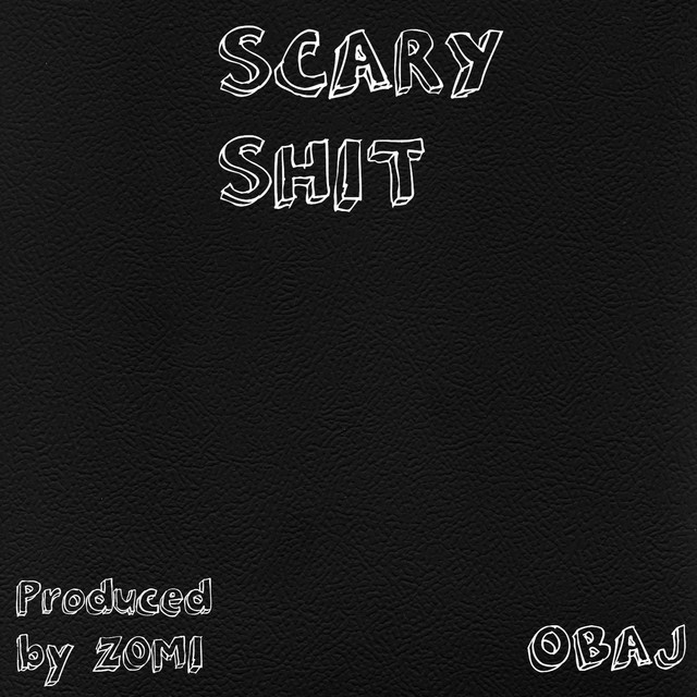 Scary Shit By Obaj On Spotify