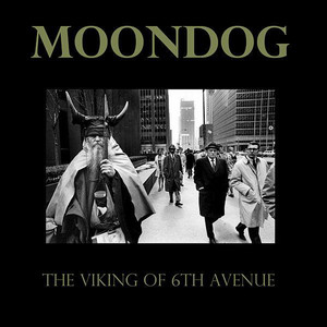 The Viking of Sixth Avenue - Moondog