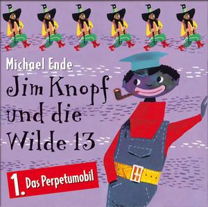 01: Jim Knopf und die Wilde 13 (Hörspiel) [Das Perpetumobil]