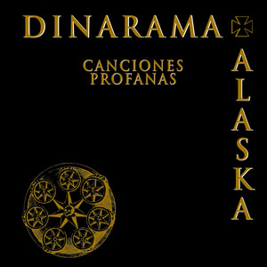 Canciones Profanas - Alaska Y Dinarama
