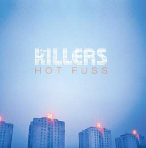 Hot Fuss - The Killers