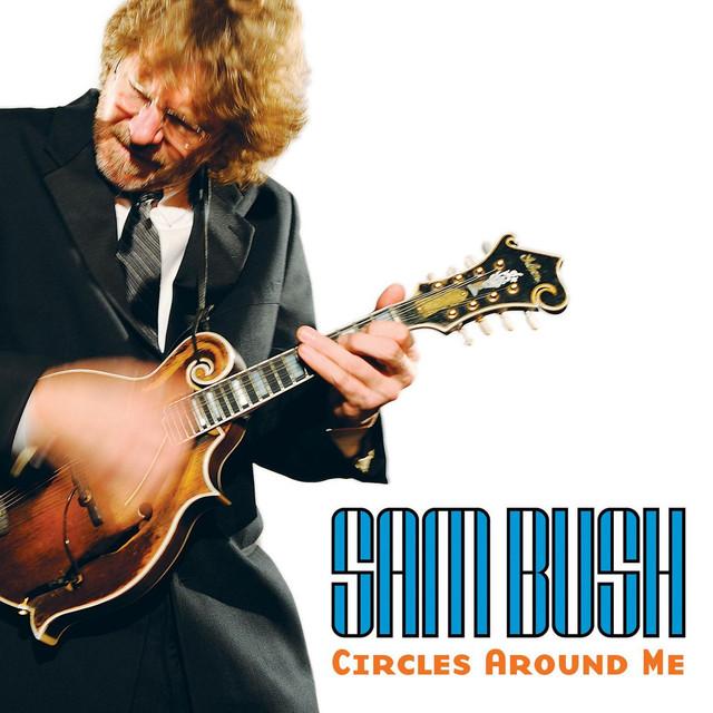 Sam Bush Circles Around Me album cover