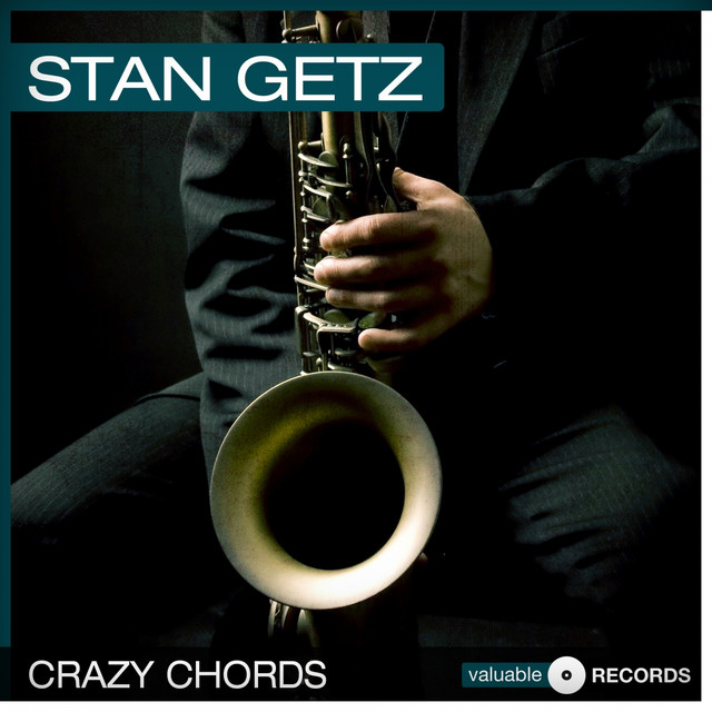 Stan Getz – Crazy Chords on Spotify