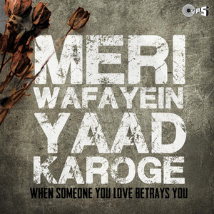 Meri Wafayein Yaad Karoge (When Someone in Love Betrays You) album