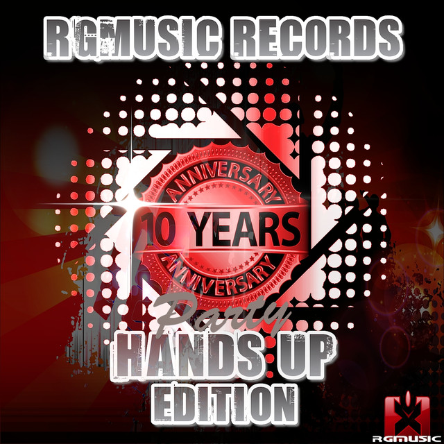 Rgmusic Records 10 Years Anniversary Party - Hands Up Edition