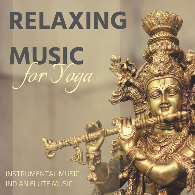 Relaxing Music for Yoga: Instrumental music, Indian Flute Music by
