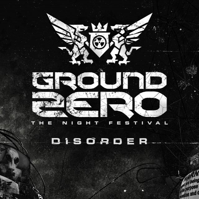 Ground Zero 2015 - Disorder