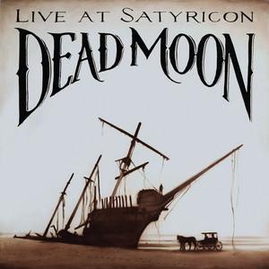 Dead Moon, Live at Satyricon album