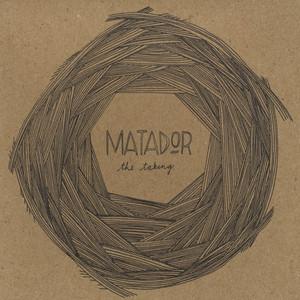 The Taking - Matador