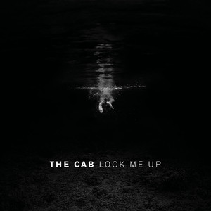 Lock Me Up - The Cab