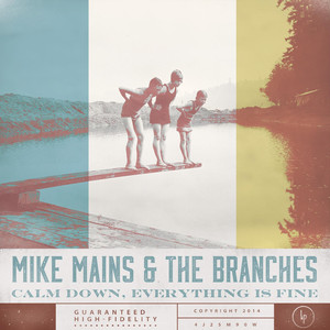 Calm Down, Everything Is Fine - Mike Mains And The Branches
