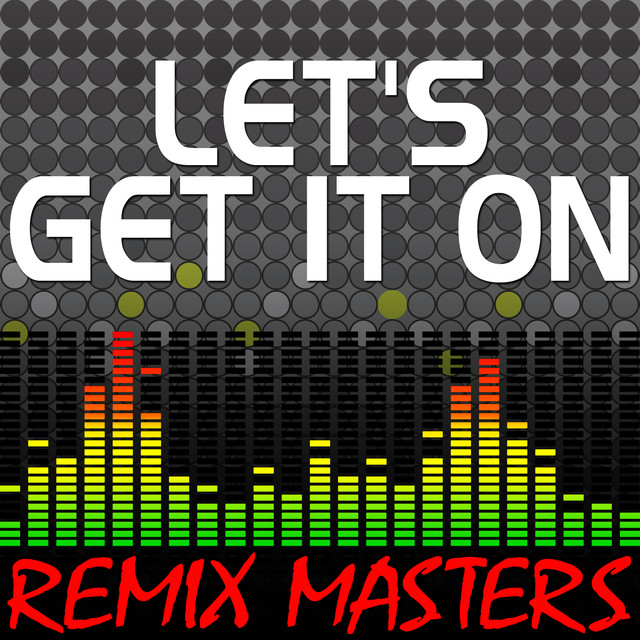 Let's Get It On (Acapella Version) [82 BPM], a song by Remix