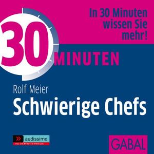 30 Minuten Schwierige Chefs