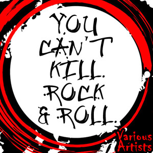 You Can't Kill Rock & Roll