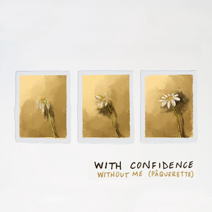 Without Me  - With Confidence