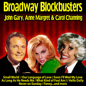 Broadway Blockbusters : John Gary,Anne Margret and Carol Channing album