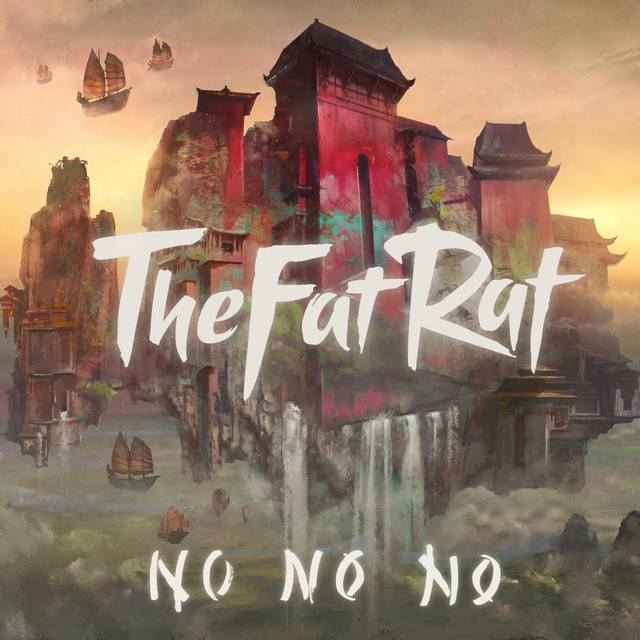 No No No by TheFatRat on Spotify
