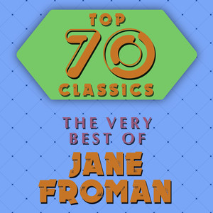 Top 70 Classics - The Very Best of Jane Froman album