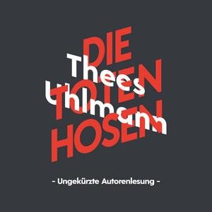 Die Toten Hosen Audiobook